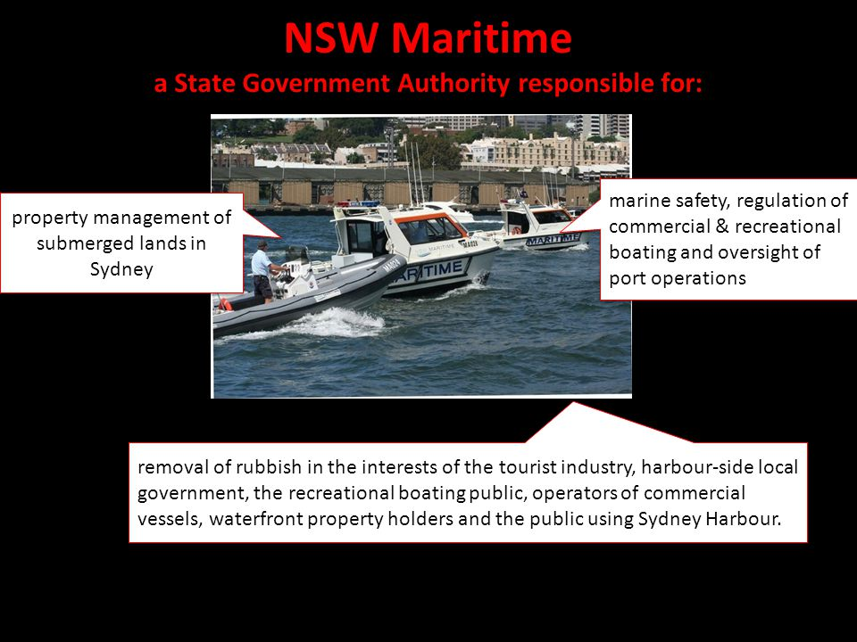 NSW Maritime a State Government Authority responsible for: