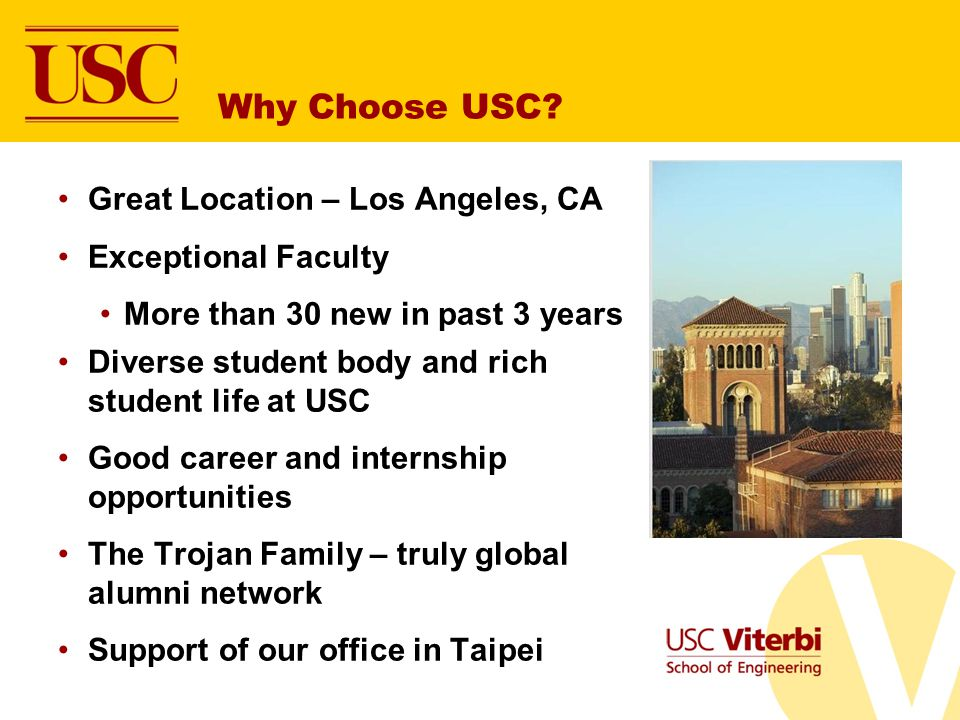 Why Choose USC Great Location – Los Angeles, CA Exceptional Faculty