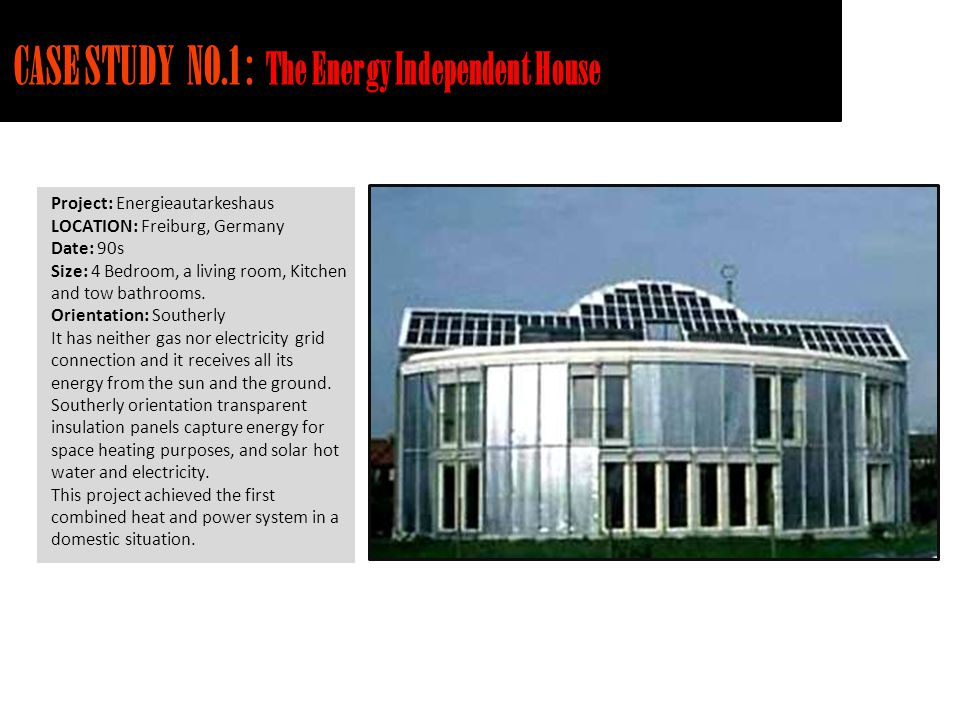 CASE STUDY NO.1 : The Energy Independent House