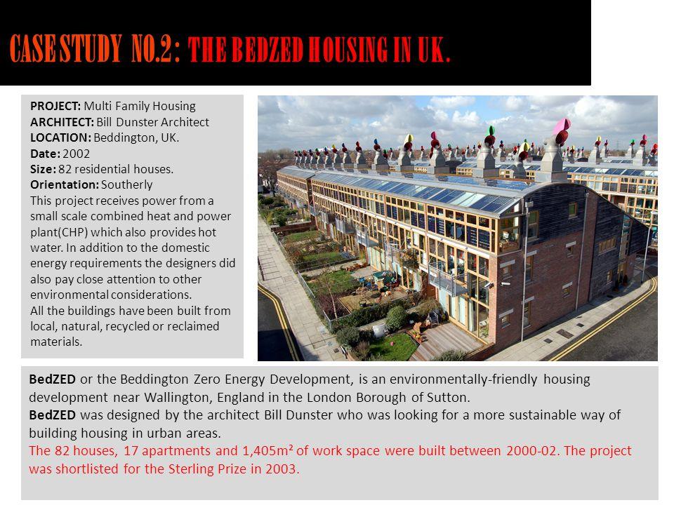 CASE STUDY NO.2 : THE BEDZED HOUSING IN UK.