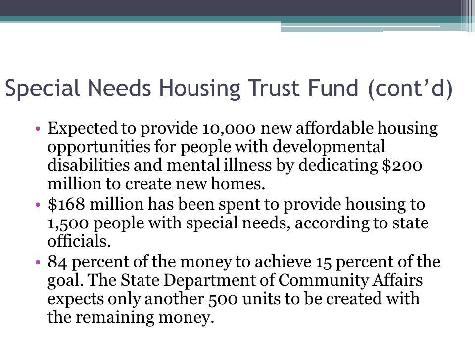 Special Needs Housing Trust Fund (cont'd)