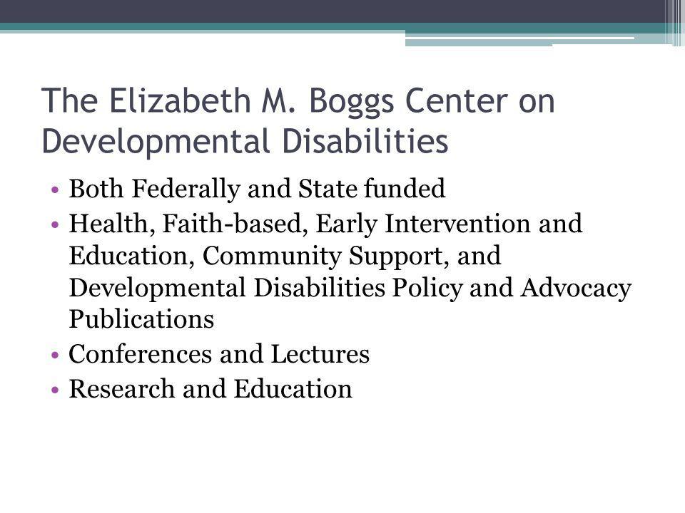 The Elizabeth M. Boggs Center on Developmental Disabilities