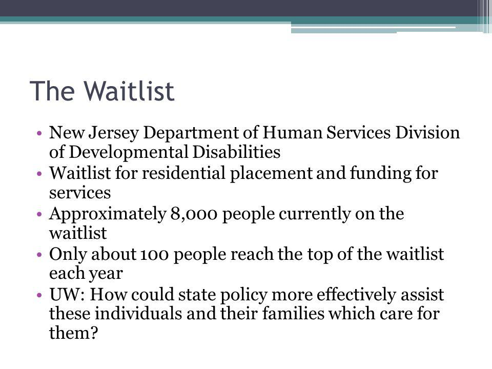The Waitlist New Jersey Department of Human Services Division of Developmental Disabilities.