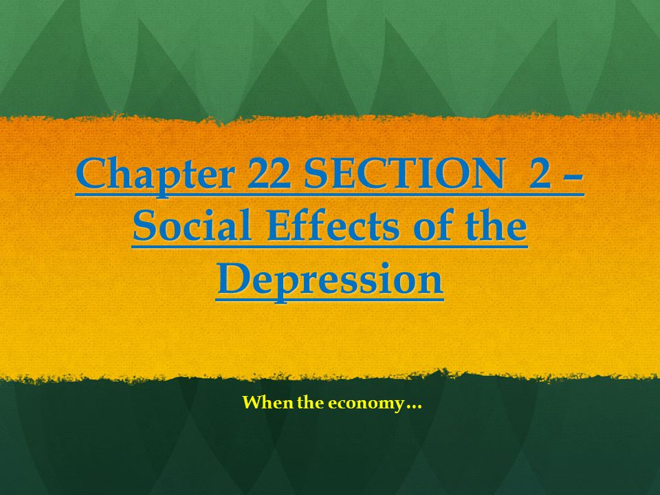 Chapter 22 SECTION 2 – Social Effects of the Depression