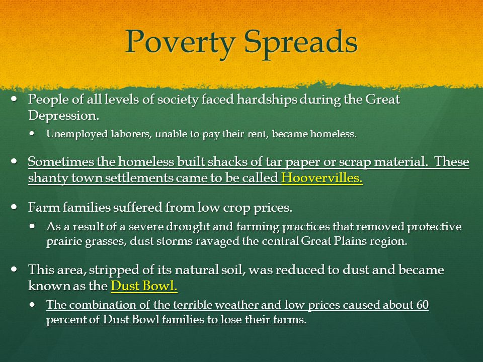 Poverty Spreads People of all levels of society faced hardships during the Great Depression.