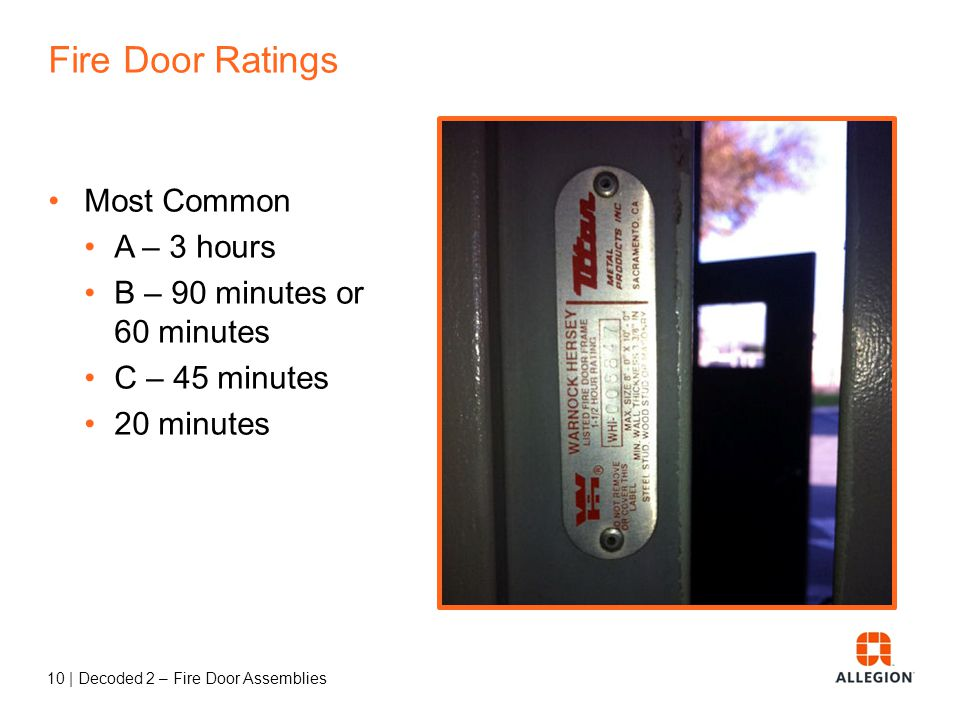 Fire Door Ratings Most Common A – 3 hours B – 90 minutes or 60 minutes