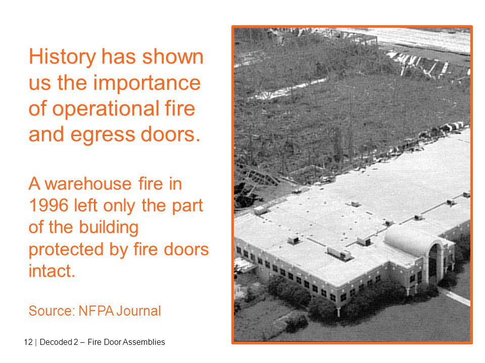 History has shown us the importance of operational fire and egress doors.