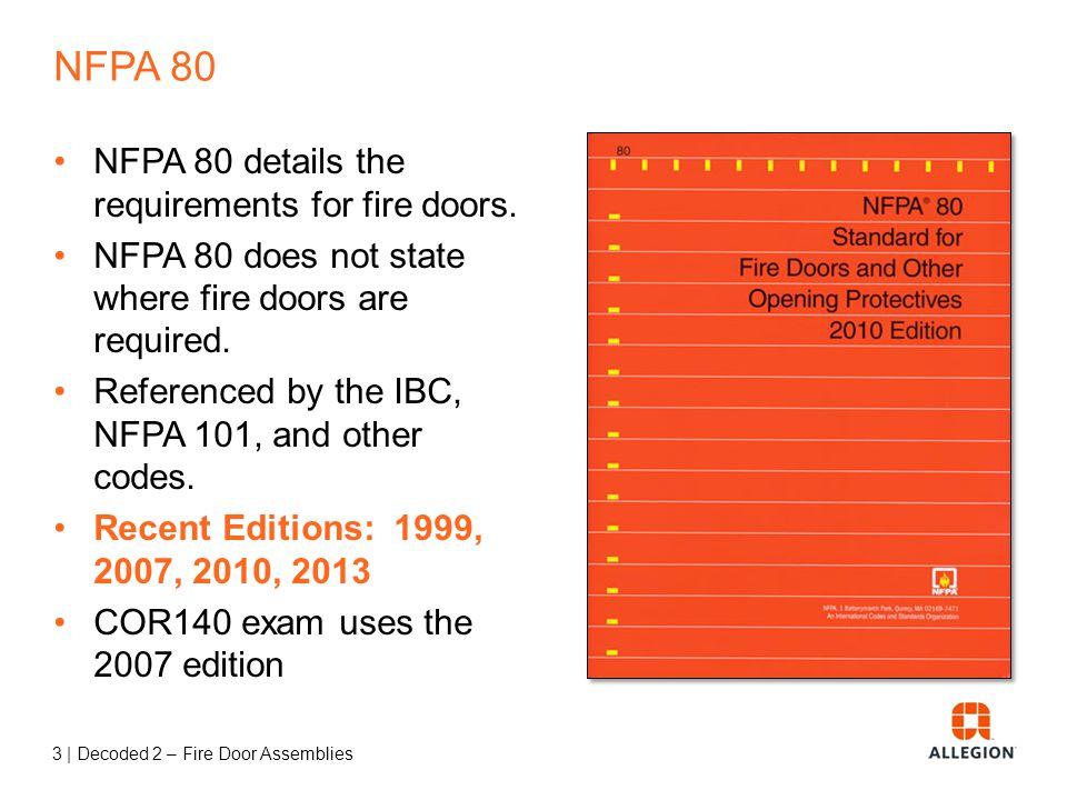 NFPA 80 NFPA 80 details the requirements for fire doors.