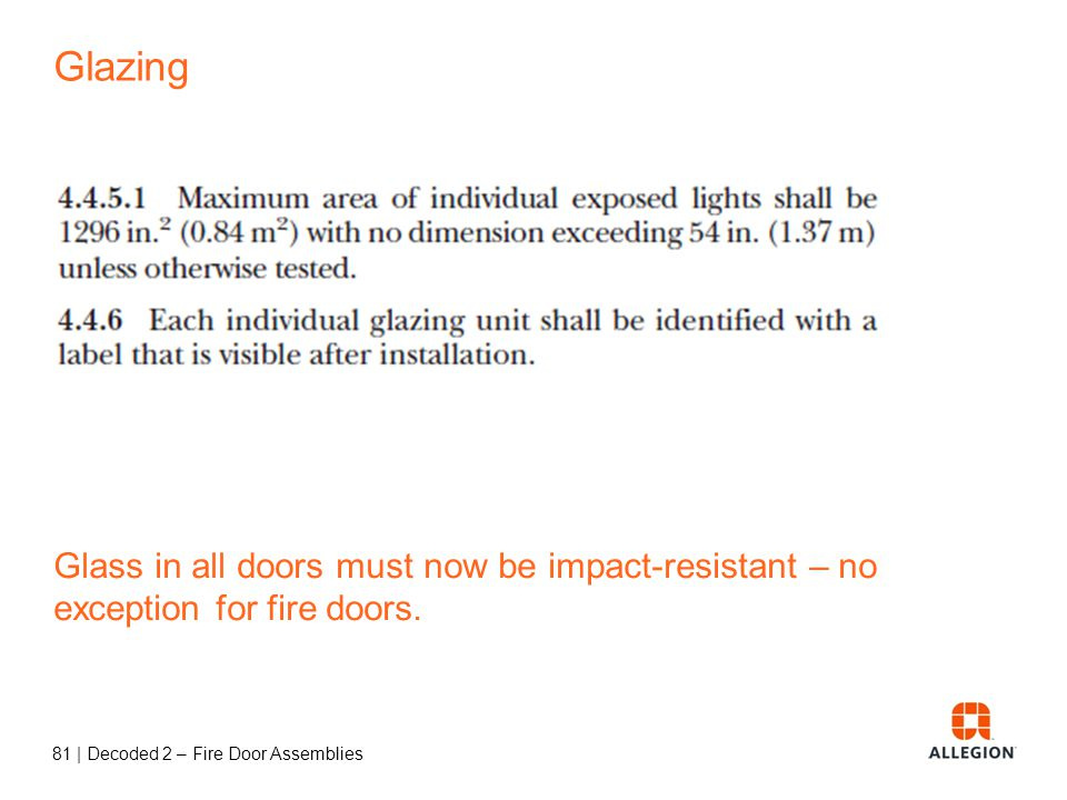Glazing Glass in all doors must now be impact-resistant – no exception for fire doors.