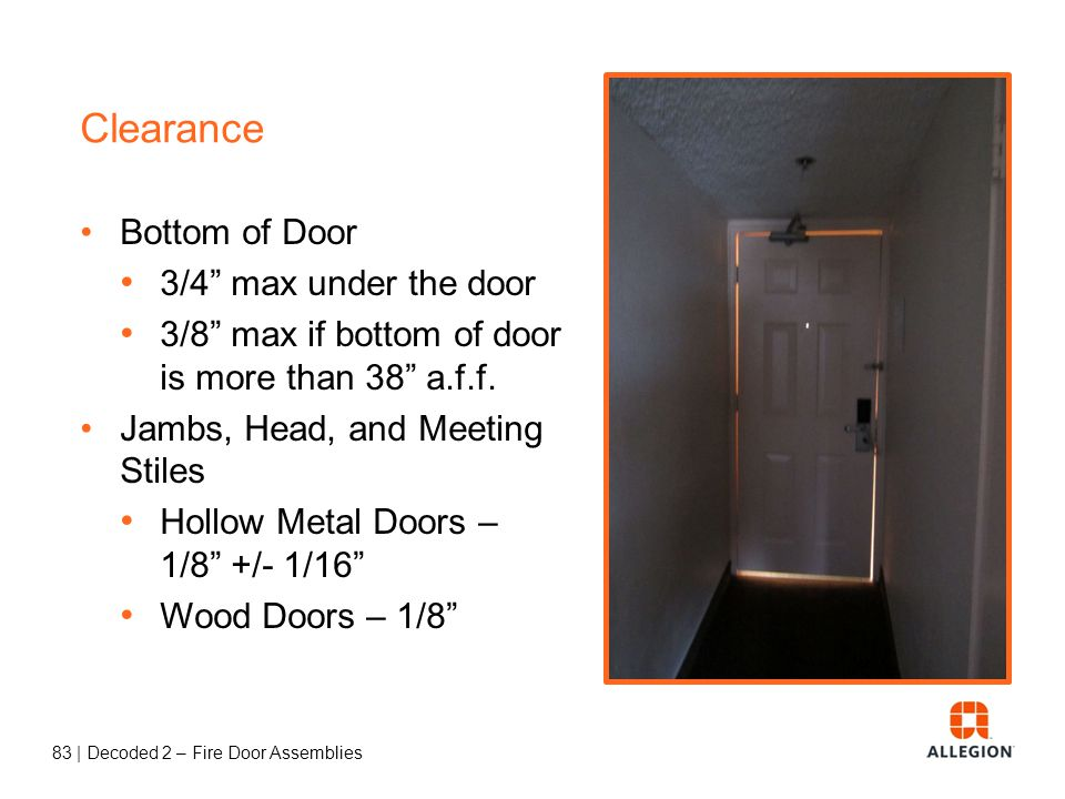 Clearance Bottom of Door 3/4 max under the door