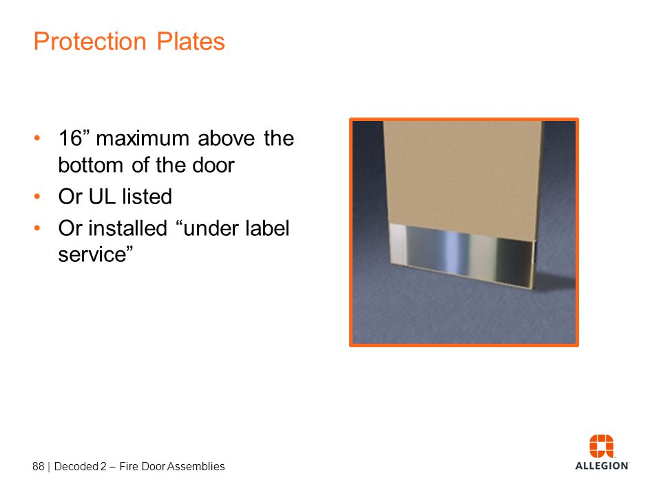 Protection Plates 16 maximum above the bottom of the door