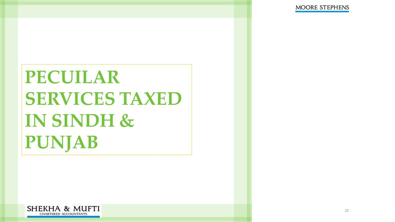 PECUILAR SERVICES TAXED IN SINDH & PUNJAB