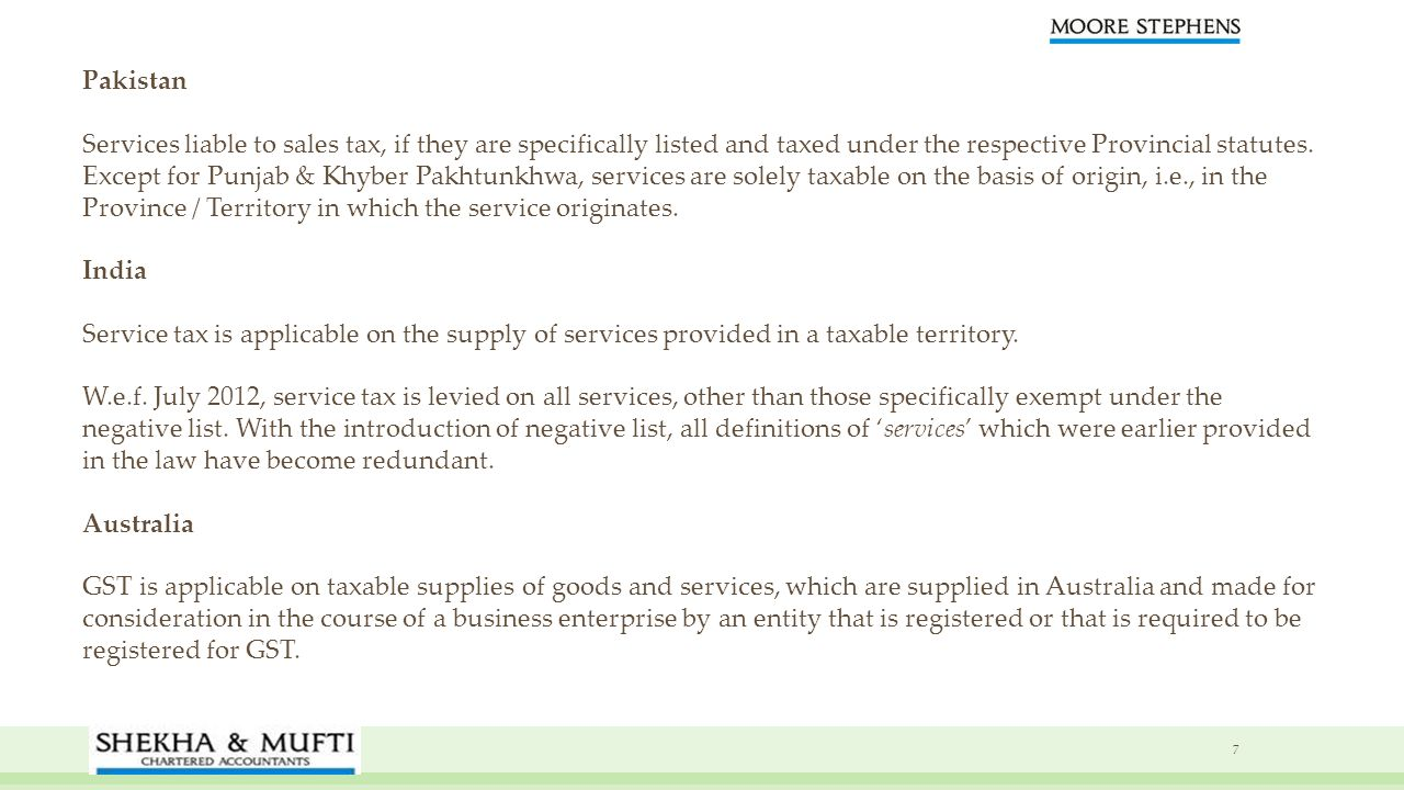 Pakistan Services liable to sales tax, if they are specifically listed and taxed under the respective Provincial statutes.