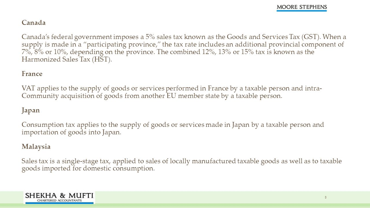 Canada Canada's federal government imposes a 5% sales tax known as the Goods and Services Tax (GST).
