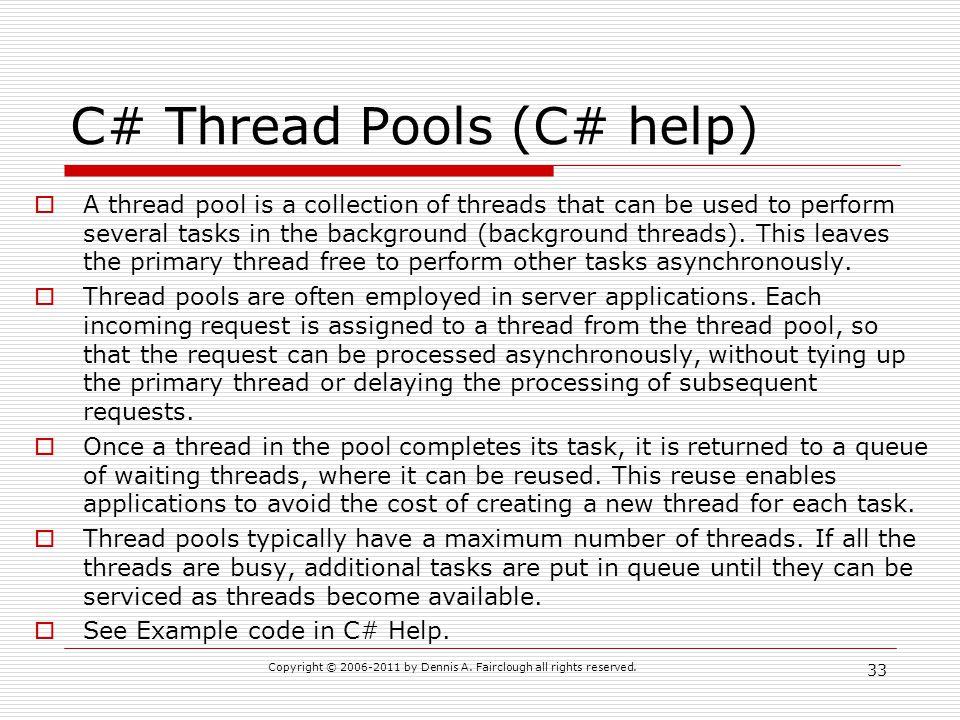 C# Thread Pools (C# help)