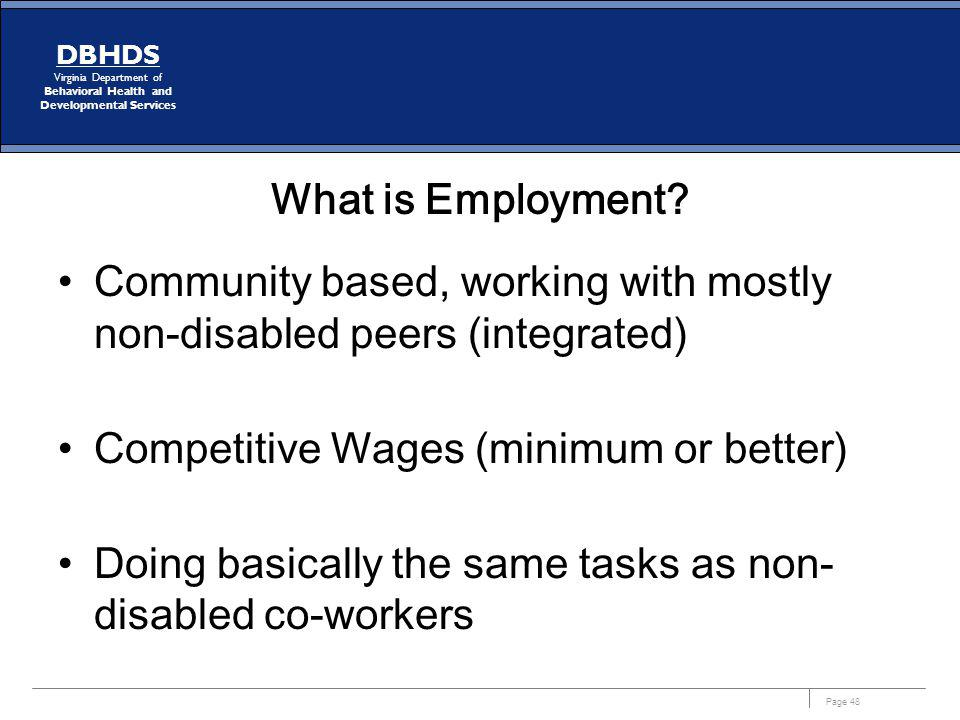 What is Employment Community based, working with mostly non-disabled peers (integrated) Competitive Wages (minimum or better)