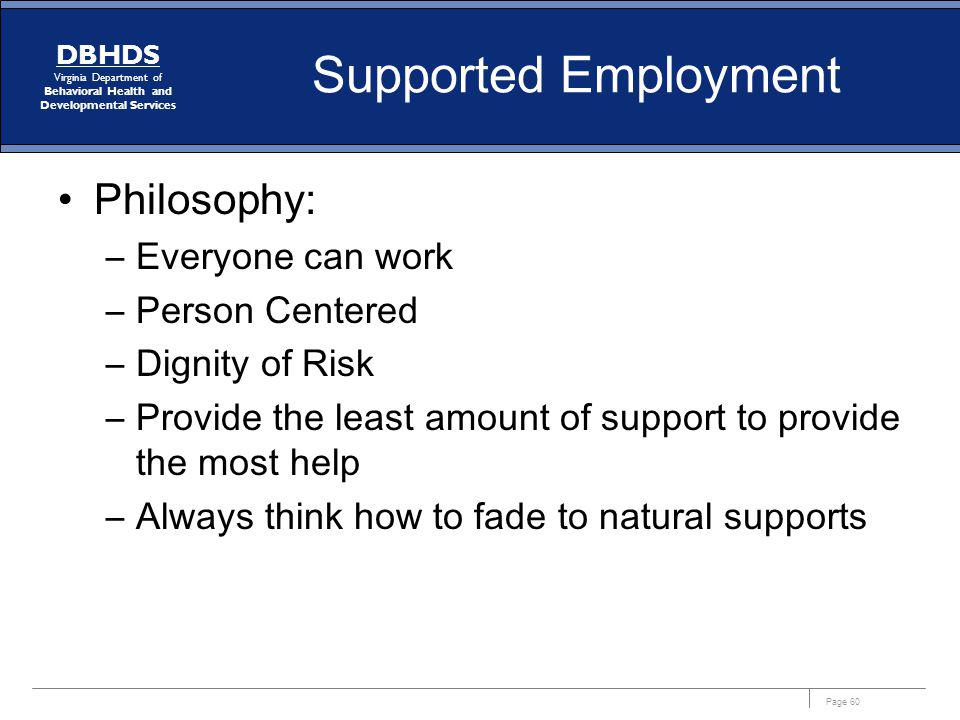 Supported Employment Philosophy: Everyone can work Person Centered