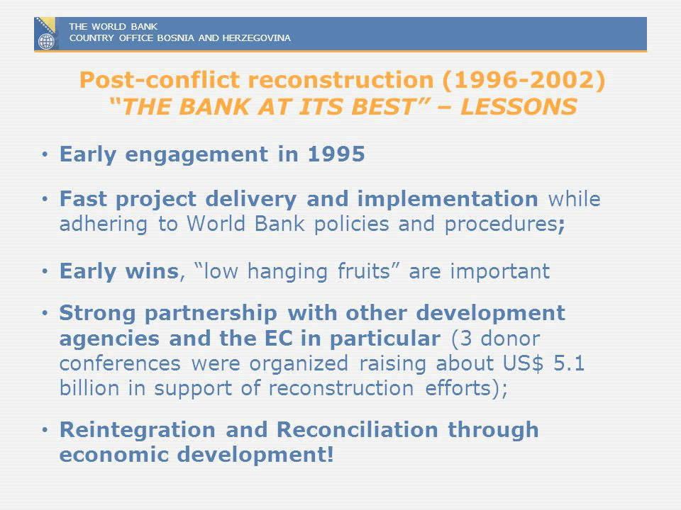 Post-conflict reconstruction (1996-2002) THE BANK AT ITS BEST – LESSONS