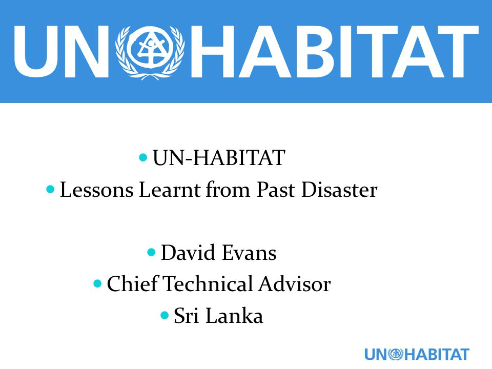 Lessons Learnt from Past Disaster David Evans Chief Technical Advisor