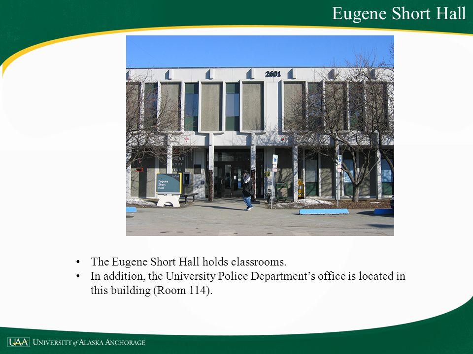 Eugene Short Hall The Eugene Short Hall holds classrooms.