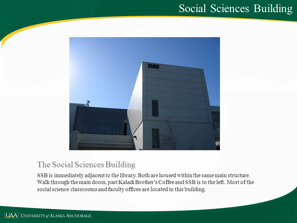 The Social Sciences Building