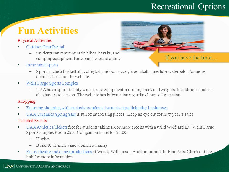 Fun Activities Recreational Options If you have the time…