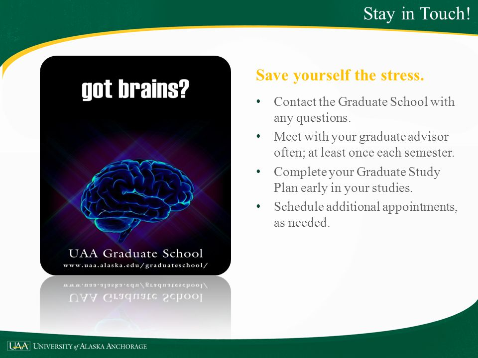 Stay in Touch! Save yourself the stress.