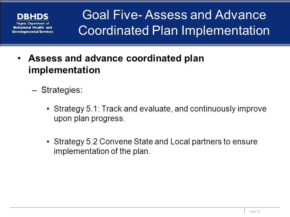 Goal Five- Assess and Advance Coordinated Plan Implementation