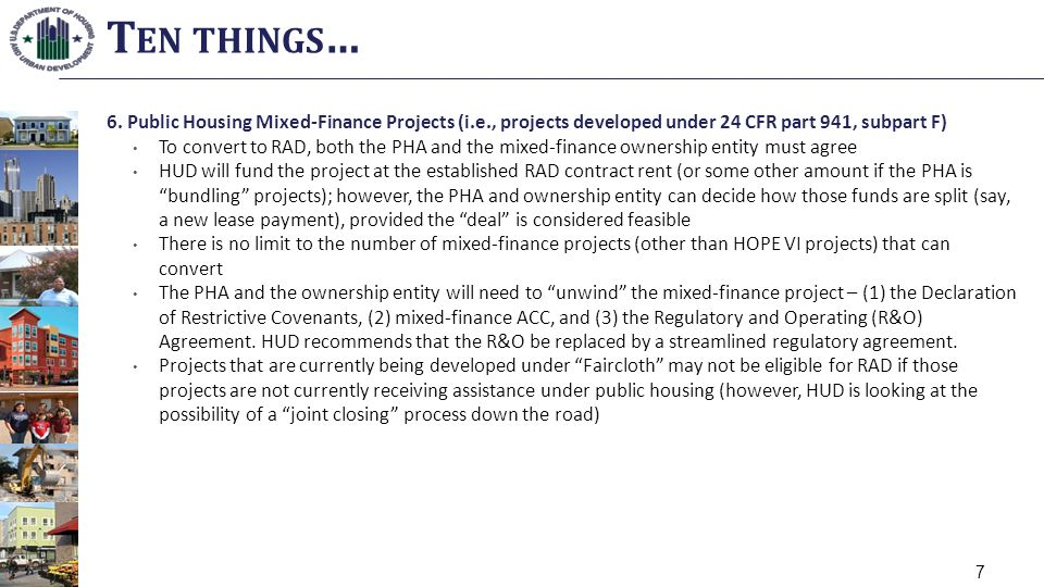 Ten things… 6. Public Housing Mixed-Finance Projects (i.e., projects developed under 24 CFR part 941, subpart F)