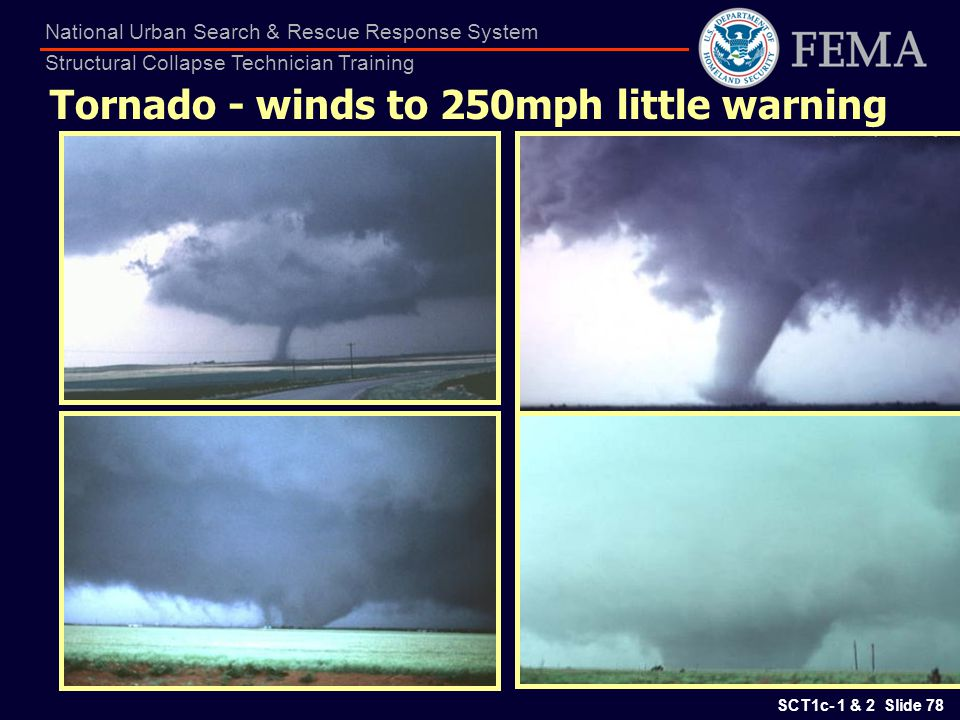 Tornado - winds to 250mph little warning