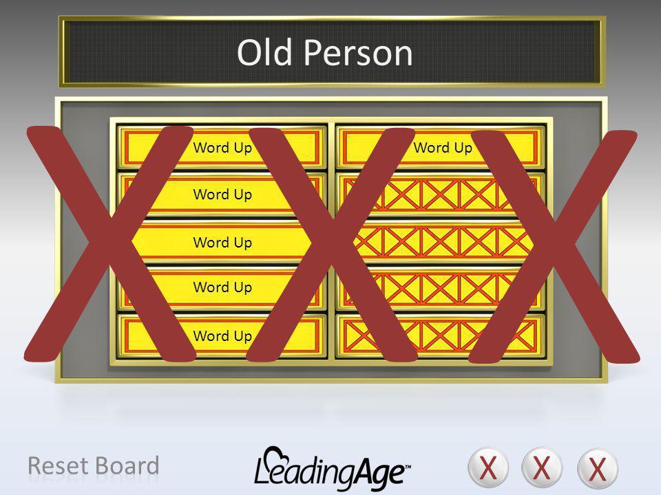 X X X X X X Old Person X X X Reset Board Older Adult Elder Person