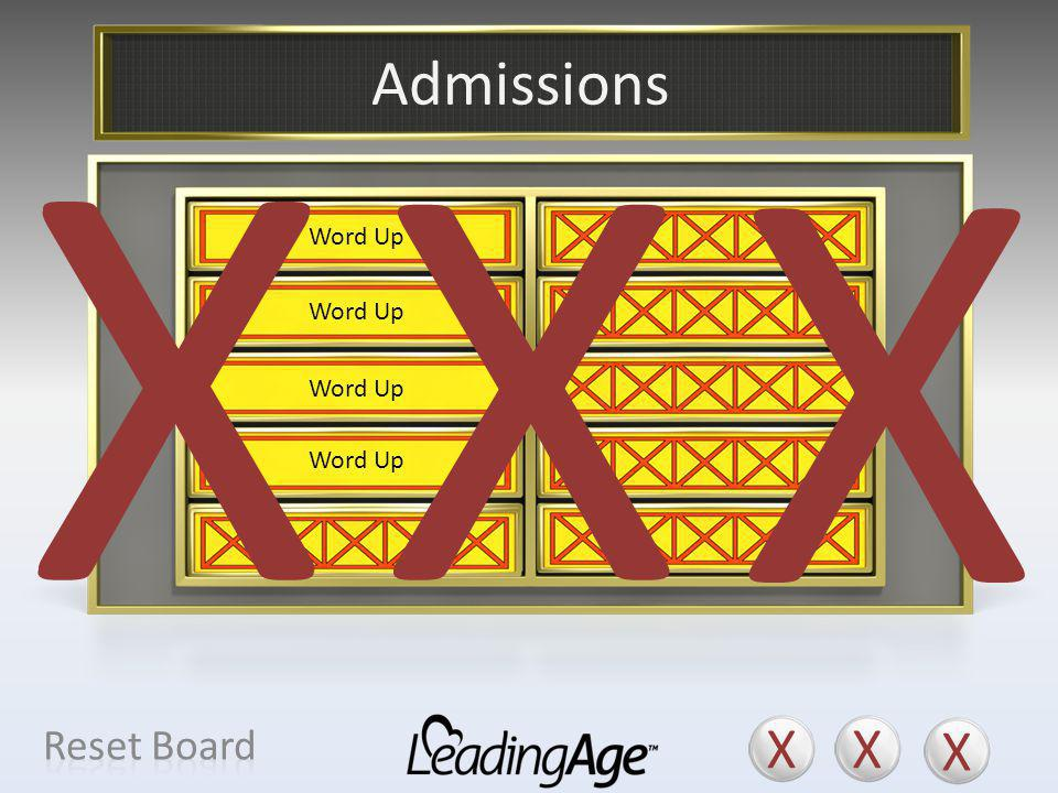X X X X X X Admissions X X X Reset Board Move-In Join the Community