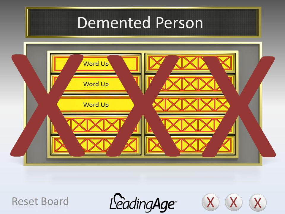X X X X X X Demented Person X X X Reset Board Person with Memory Loss
