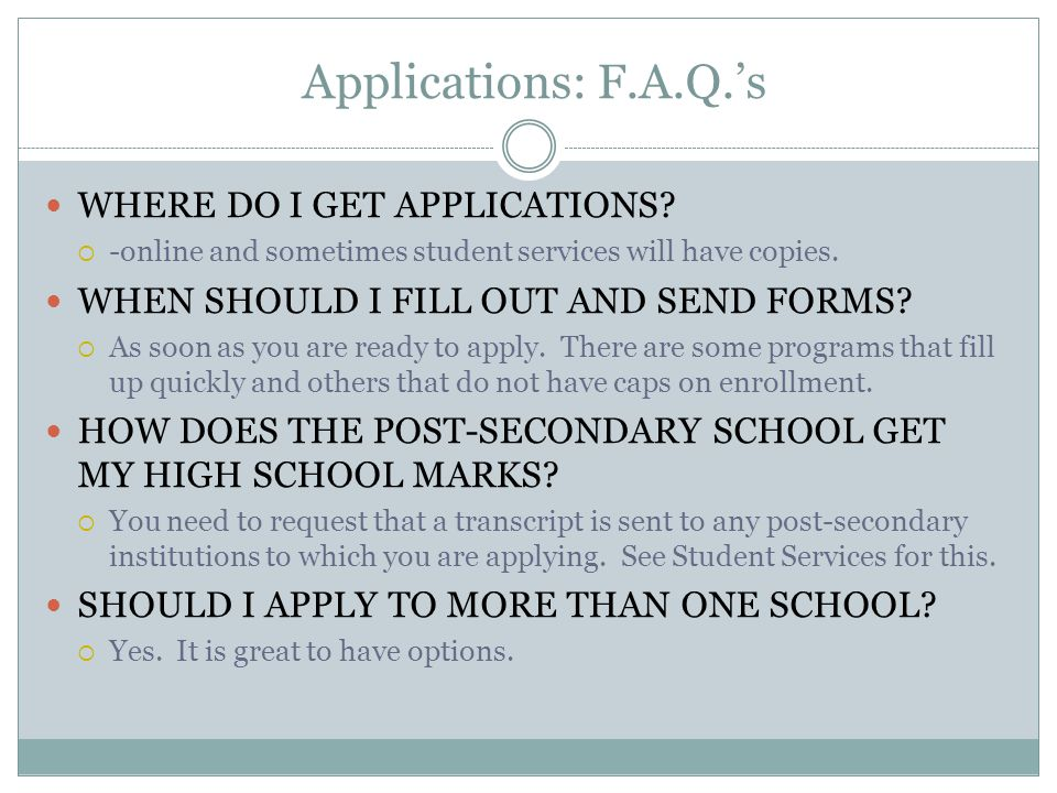 Applications: F.A.Q.'s WHERE DO I GET APPLICATIONS