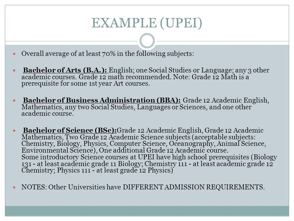 EXAMPLE (UPEI) Overall average of at least 70% in the following subjects: