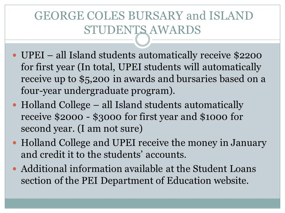 GEORGE COLES BURSARY and ISLAND STUDENTS AWARDS