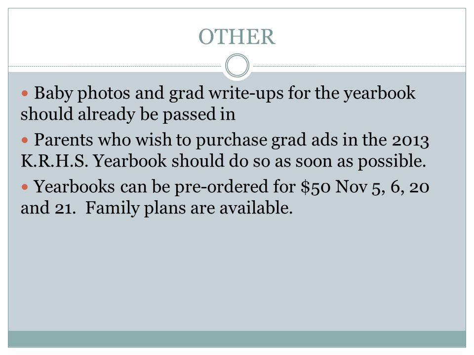 OTHER Baby photos and grad write-ups for the yearbook should already be passed in.