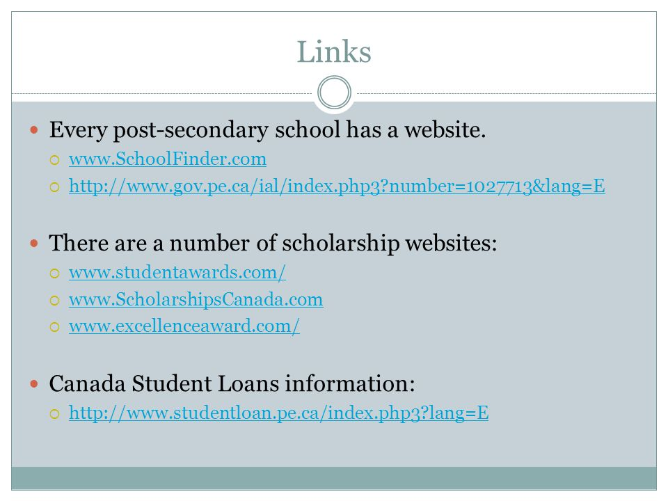 Links Every post-secondary school has a website.