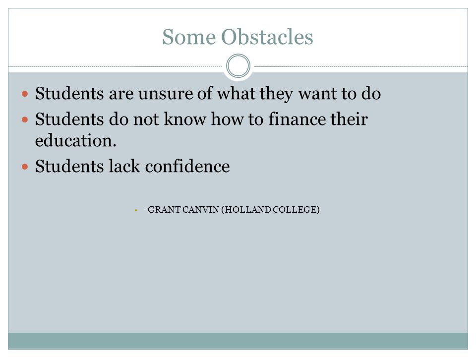 Some Obstacles Students are unsure of what they want to do
