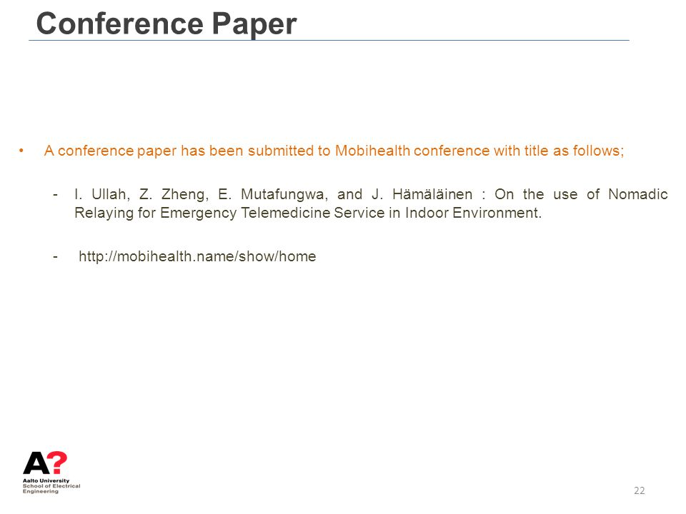 Conference Paper A conference paper has been submitted to Mobihealth conference with title as follows;