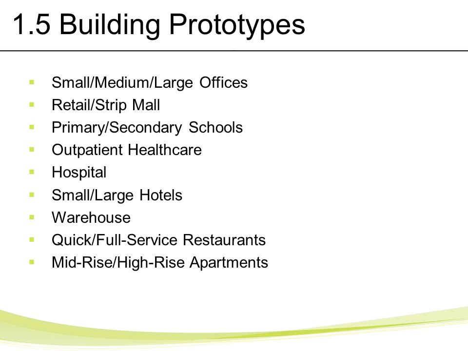 1.5 Building Prototypes Small/Medium/Large Offices Retail/Strip Mall