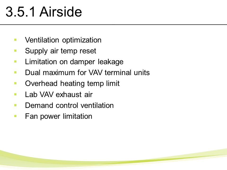3.5.1 Airside Ventilation optimization Supply air temp reset