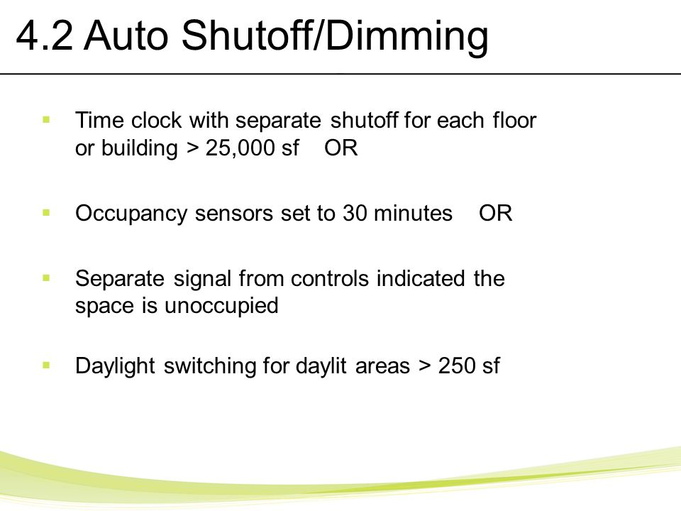 4.2 Auto Shutoff/Dimming Time clock with separate shutoff for each floor or building > 25,000 sf OR.