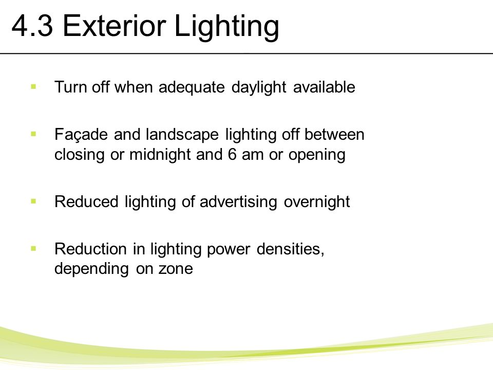 4.3 Exterior Lighting Turn off when adequate daylight available