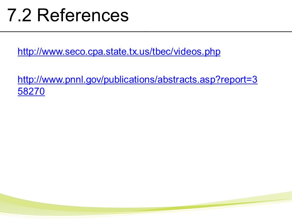 7.2 References http://www.seco.cpa.state.tx.us/tbec/videos.php