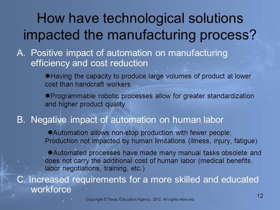 How have technological solutions impacted the manufacturing process