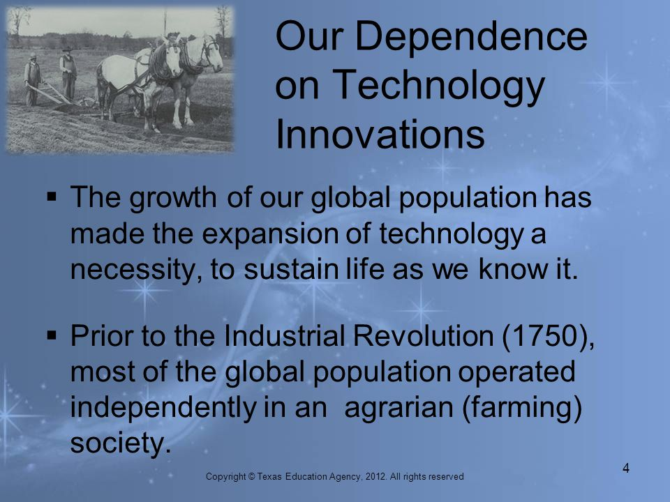 Our Dependence on Technology Innovations