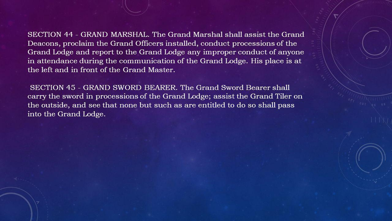 SECTION 44 - GRAND MARSHAL