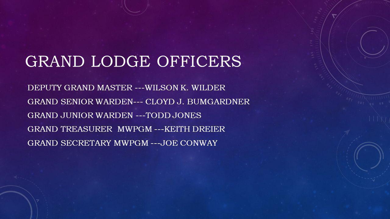 Grand Lodge Officers Deputy Grand Master ---Wilson k. Wilder