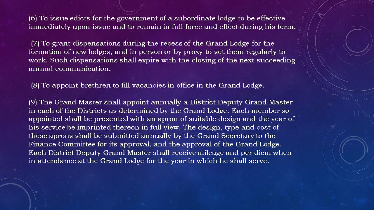 (6) To issue edicts for the government of a subordinate lodge to be effective